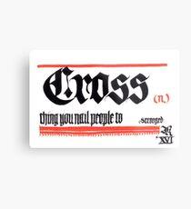 Cross, noun Metal Print