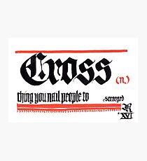Cross, noun Photographic Print