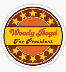 WOODY BOYD FOR PRESIDENT Sticker