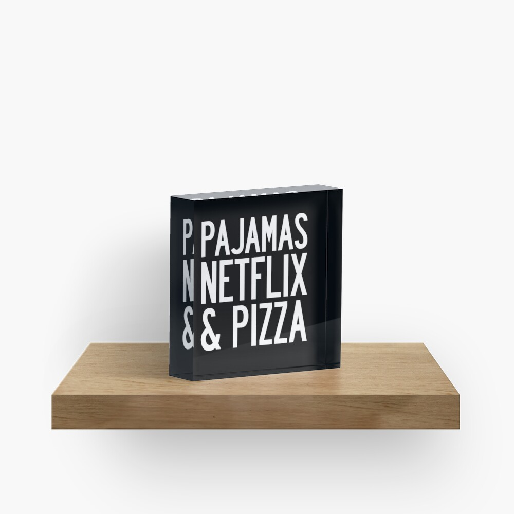 PAJAMAS NETFLIX & PIZZA Acrylic Block