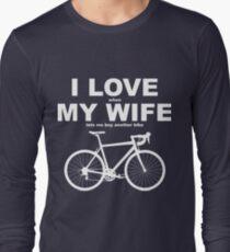 I LOVE MY WIFE* Long Sleeve T-Shirt