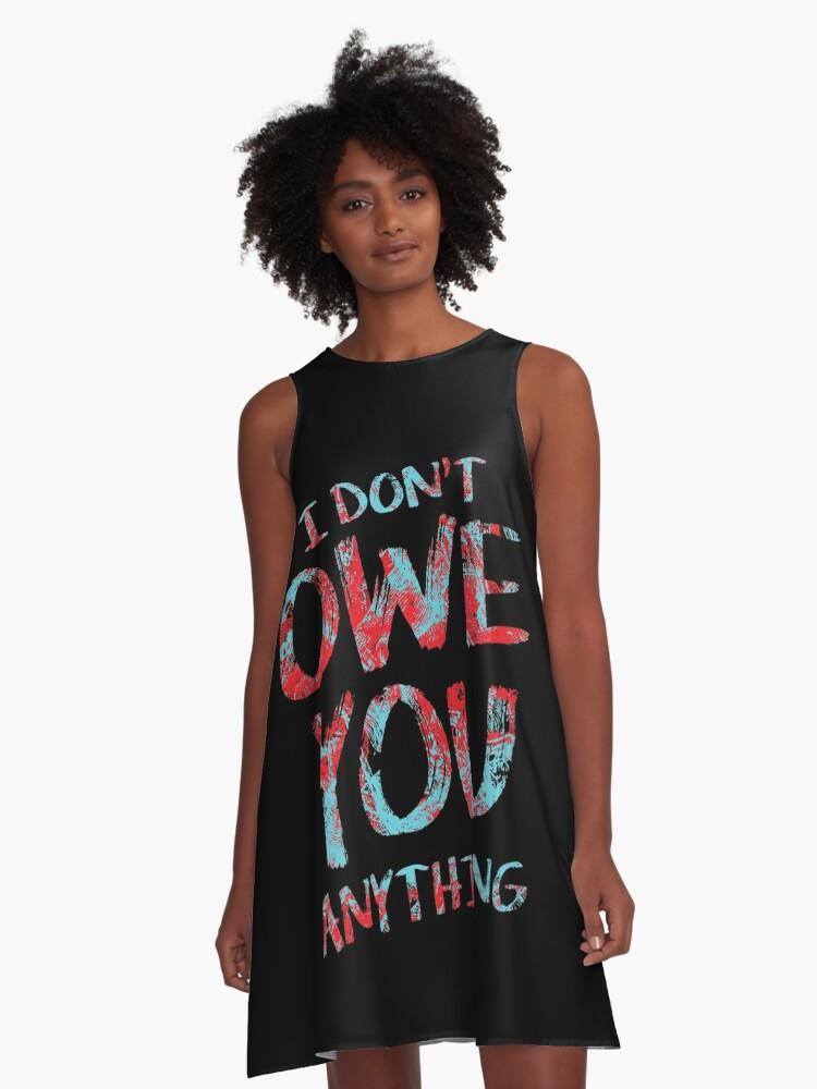 i dont owe you  A-Line Dress Front