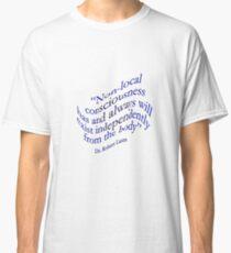 Non-Local Consciousness Classic T-Shirt