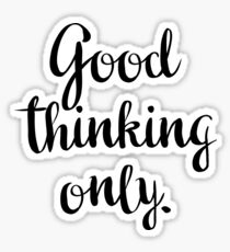 Good thinking only! Sticker