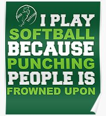 I Play Softball Poster