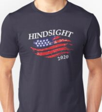 Hindsight 2020 Election Unisex T-Shirt
