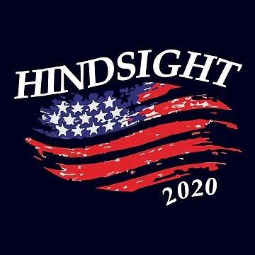 Hindsight 2020 Election by jbrrno