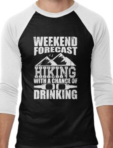 Weekend Forecast Hiking with a Chance of Drinking Men's Baseball ¾ T-Shirt