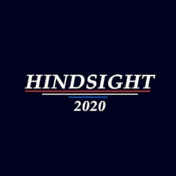 Hindsight 2020 by jbrrno