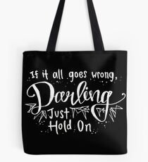 Darling, Just Hold On - Louis Tomlinson Tote Bag
