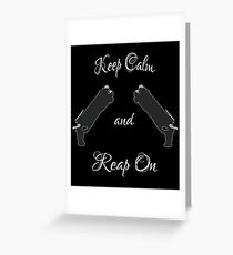 Keep Calm - Reap On Greeting Card