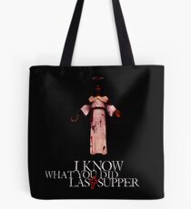 I Know What You Did Last Supper Tote Bag
