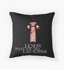 I Know What You Did Last Supper Throw Pillow