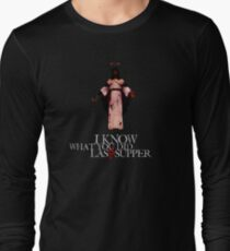 I Know What You Did Last Supper Long Sleeve T-Shirt