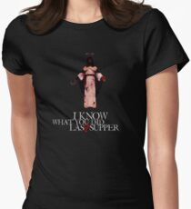 I Know What You Did Last Supper Women's Fitted T-Shirt