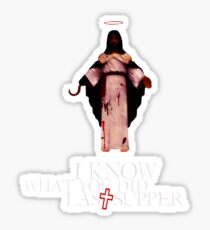 I Know What You Did Last Supper Sticker