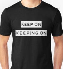 Keep On Keeping On T-Shirt