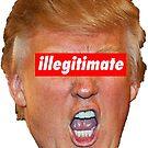trump illegitimate president by Thelittlelord