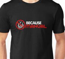 BECAUSE MANUAL (4) Unisex T-Shirt