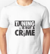 Tuning is not a Crime Unisex T-Shirt