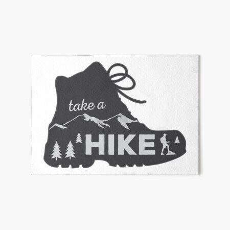Take a Hike - Hiking Sticker Art Board Print