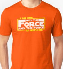 I am One With The Force And The Force Is With Me Unisex T-Shirt