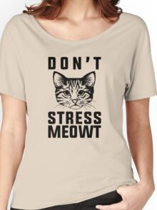 Don't Stress Meowt Funny Cat Women's Relaxed Fit T-Shirt