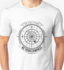 Typography poster with vintage compass and hand drawn elements. Inspirational quote. Let your heart be your compass. T-Shirt