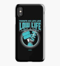 Theres no life like lowlife iPhone Case/Skin