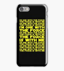 The Force is with me and I am one with the Force iPhone Case/Skin