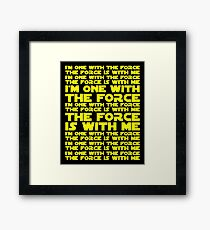 The Force is with me and I am one with the Force Framed Print