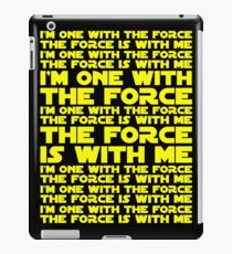 The Force is with me and I am one with the Force iPad Case/Skin