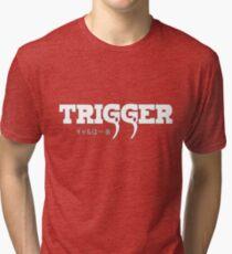 TRIGGER CHAN Tri-blend T-Shirt