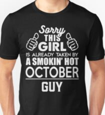 Sorry This Girl Is Already Taken By A Smokin Smoking Hot October Guy Unisex T-Shirt