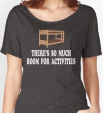 There's So Much Room For Activities - Step Brothers Women's Relaxed Fit T-Shirt