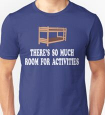 There's So Much Room For Activities - Step Brothers Unisex T-Shirt