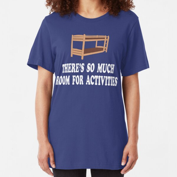 There's So Much Room For Activities - Step Brothers Slim Fit T-Shirt