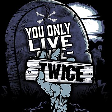 You Only Live Twice Zombie  by Funnydoneright