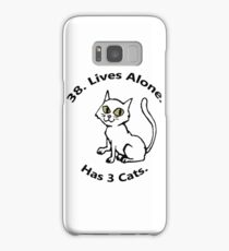 38. Lives Alone. Has 3 Cats. Samsung Galaxy Case/Skin