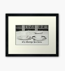It's always tea time quote on photograph of classic tea cups Framed Print