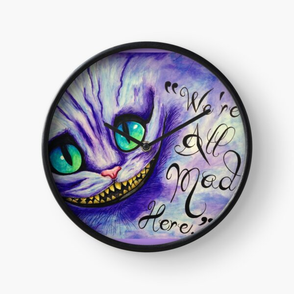 """""""We're all mad here"""" Clock"""