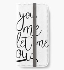 If You Love Me, Let Me Know iPhone Wallet/Case/Skin