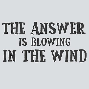 Bob Dylan Lyrics Quote Music Blowing In The Wind by Sid3walkArt