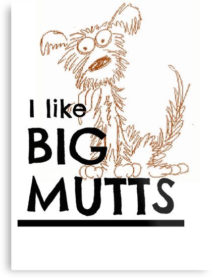 i like big mutts metal prints by kristina gale redbubble