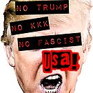 NO Trump NO kkk NO fascist USA by Thelittlelord