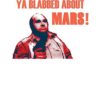"""""""Ya Blabbed About Mars"""" - Total Recall by incredthreads"""