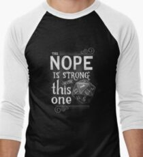 The NOPE is Strong with This One Men's Baseball ¾ T-Shirt
