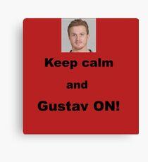 Keep calm and Gustav ON! Canvas Print