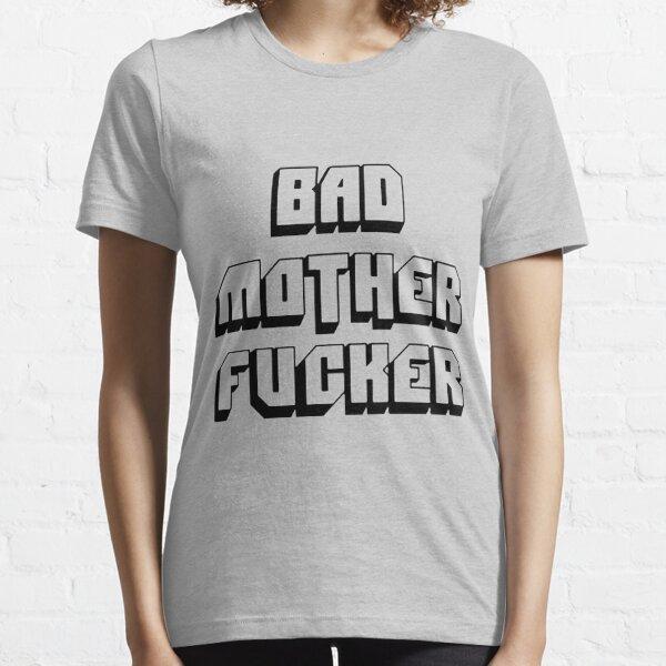 Bad mother fucker Essential T-Shirt