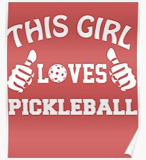 This Girl Loves Pickleball Poster